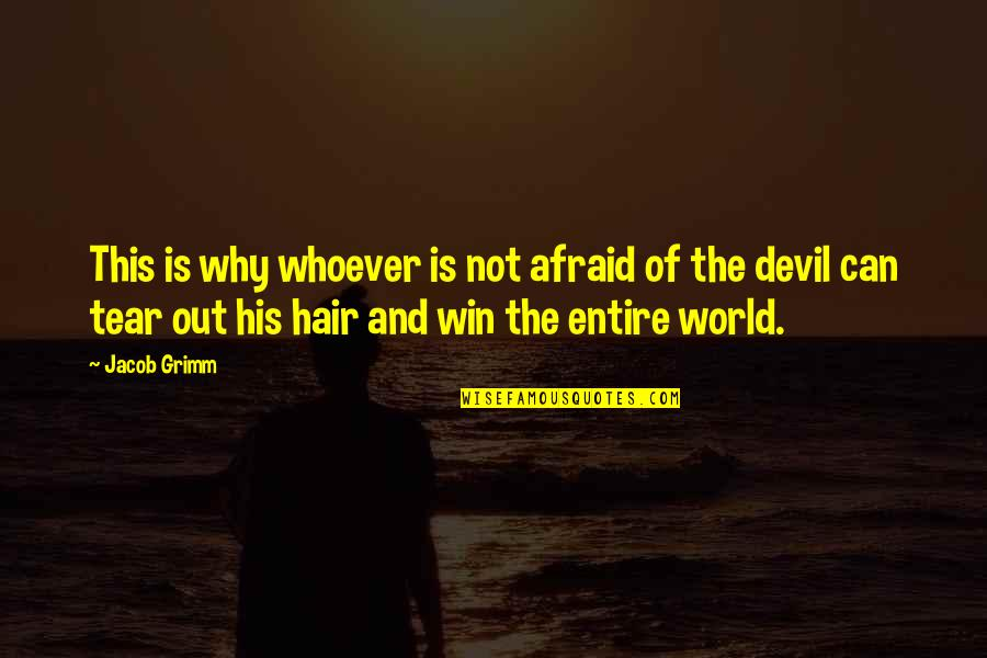 Outsurance Life Quotes By Jacob Grimm: This is why whoever is not afraid of