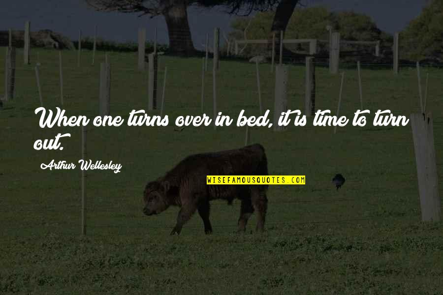 Over Bed Quotes By Arthur Wellesley: When one turns over in bed, it is