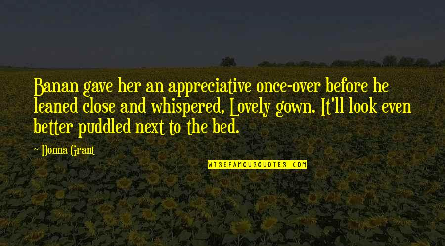 Over Bed Quotes By Donna Grant: Banan gave her an appreciative once-over before he