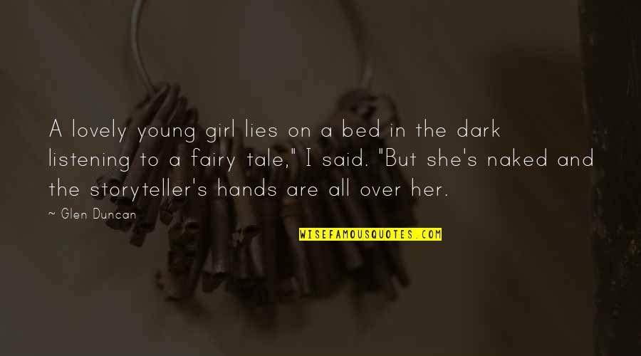 Over Bed Quotes By Glen Duncan: A lovely young girl lies on a bed