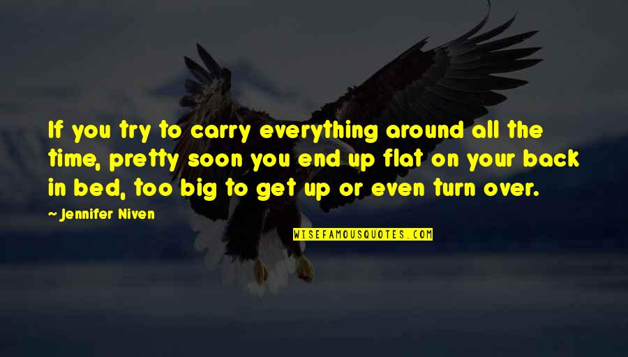 Over Bed Quotes By Jennifer Niven: If you try to carry everything around all