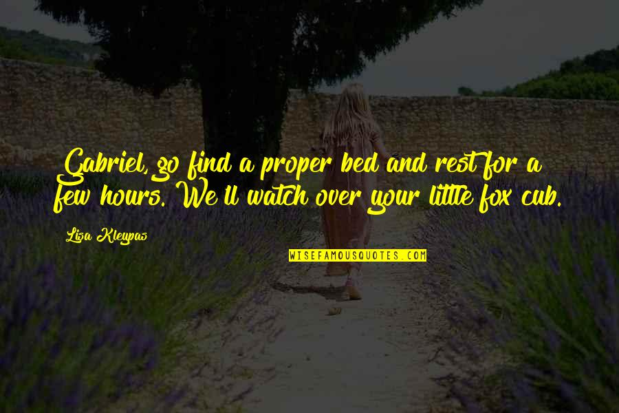 Over Bed Quotes By Lisa Kleypas: Gabriel, go find a proper bed and rest