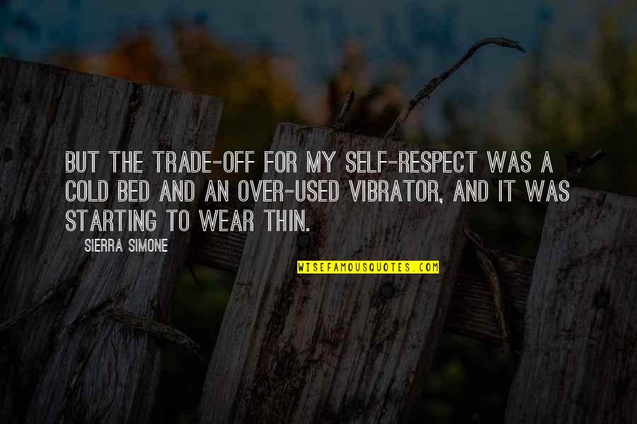 Over Bed Quotes By Sierra Simone: But the trade-off for my self-respect was a