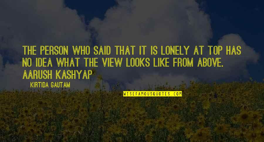 Over Confidence Attitude Quotes By Kirtida Gautam: The person who said that it is lonely