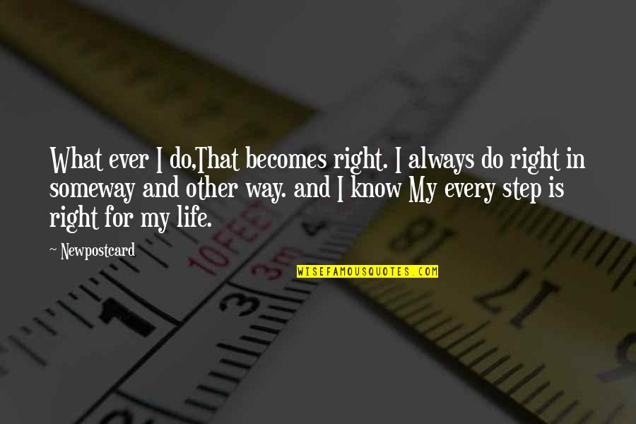Over Confidence Attitude Quotes By Newpostcard: What ever I do,That becomes right. I always