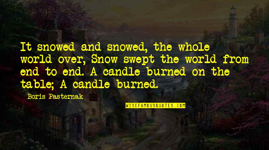 Over It Quotes By Boris Pasternak: It snowed and snowed, the whole world over,