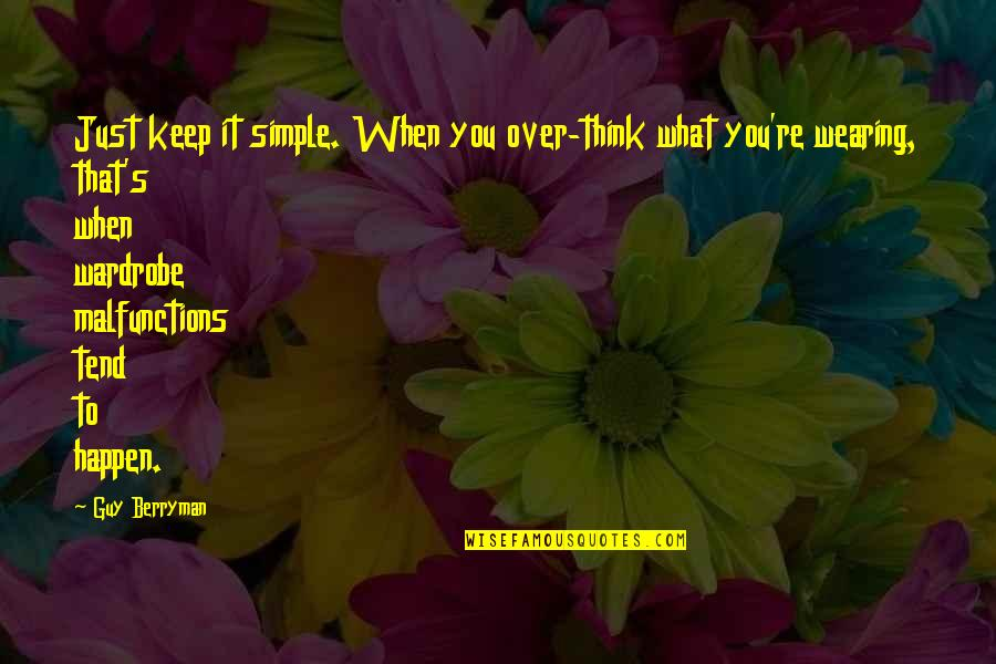 Over It Quotes By Guy Berryman: Just keep it simple. When you over-think what