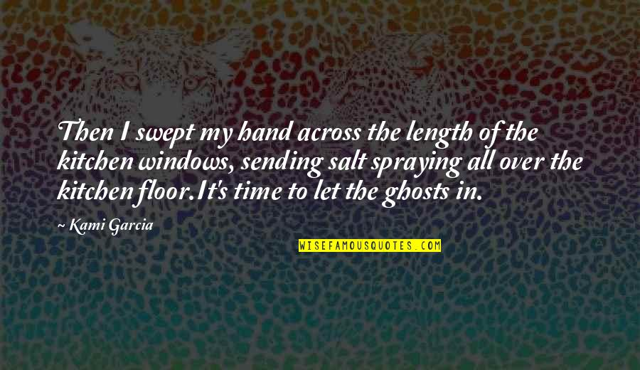 Over It Quotes By Kami Garcia: Then I swept my hand across the length
