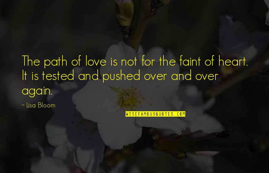 Over It Quotes By Lisa Bloom: The path of love is not for the