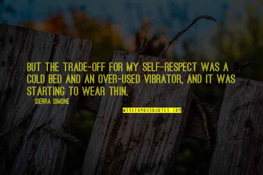 Over It Quotes By Sierra Simone: But the trade-off for my self-respect was a