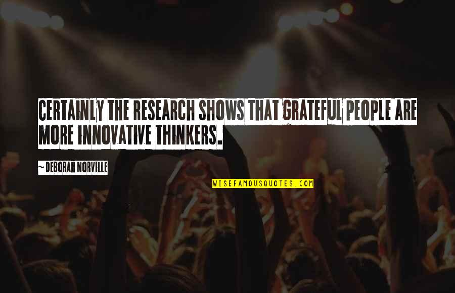 Over Thinkers Quotes By Deborah Norville: Certainly the research shows that grateful people are