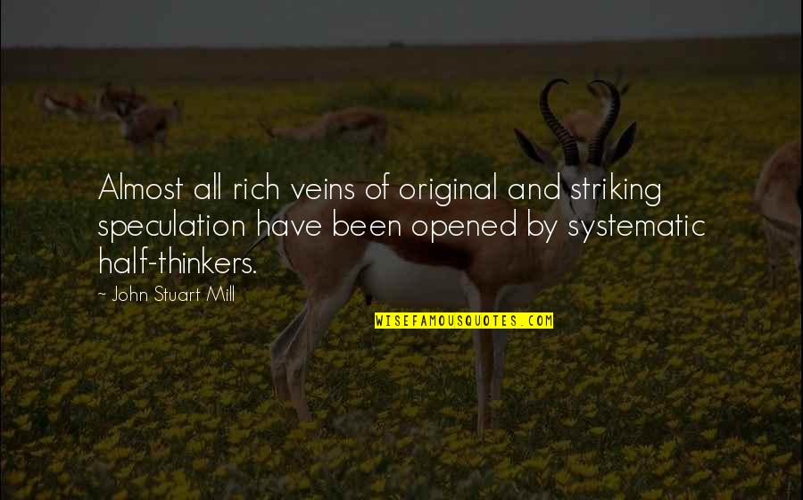 Over Thinkers Quotes By John Stuart Mill: Almost all rich veins of original and striking