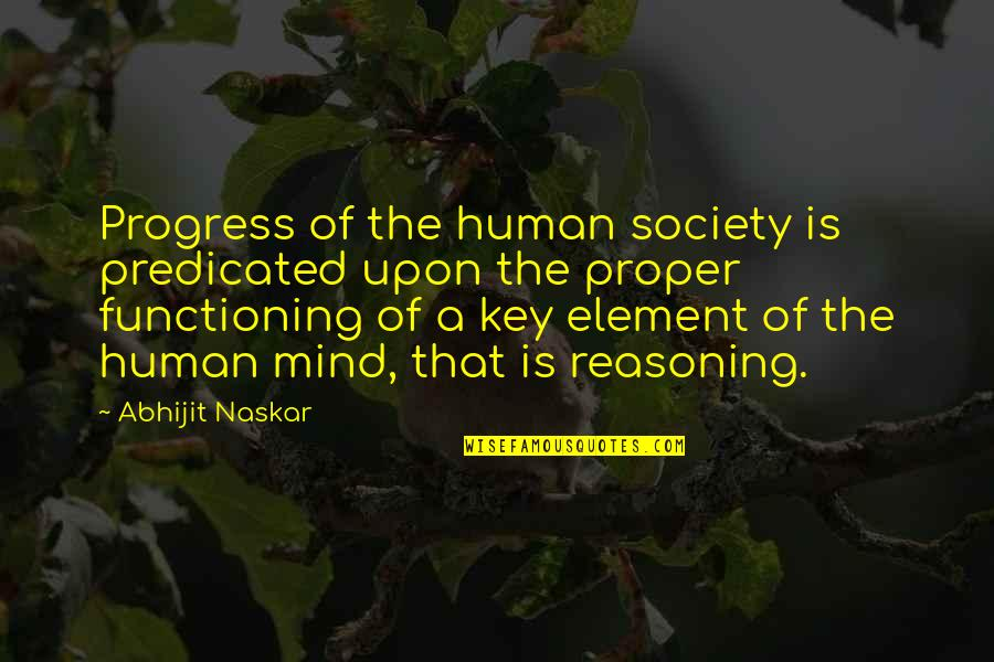 Over Thinking Brainy Quotes By Abhijit Naskar: Progress of the human society is predicated upon