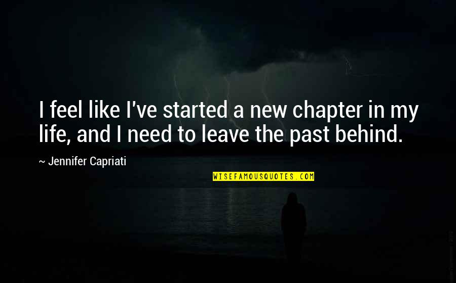 Over Your Past Quotes By Jennifer Capriati: I feel like I've started a new chapter