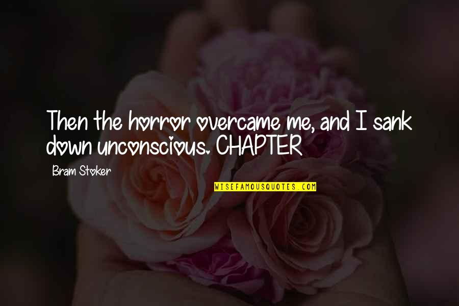 Overcame Quotes By Bram Stoker: Then the horror overcame me, and I sank
