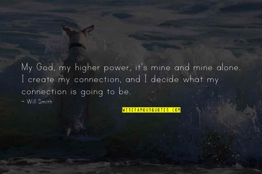 Overcoming Hard Things Quotes By Will Smith: My God, my higher power, it's mine and