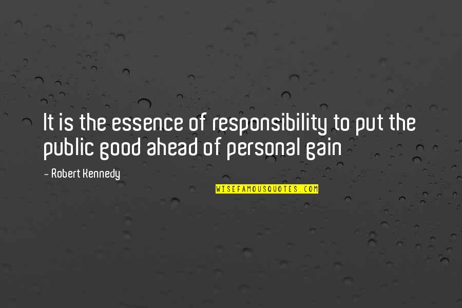 Overcoming Humiliation Quotes By Robert Kennedy: It is the essence of responsibility to put