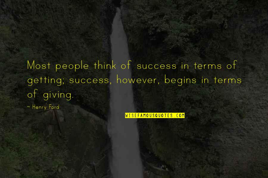 Overcoming Phobias Quotes By Henry Ford: Most people think of success in terms of