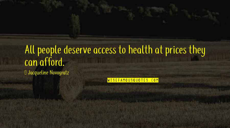 Overcoming Verbal Abuse Quotes By Jacqueline Novogratz: All people deserve access to health at prices