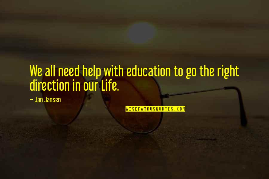Overcoming Verbal Abuse Quotes By Jan Jansen: We all need help with education to go