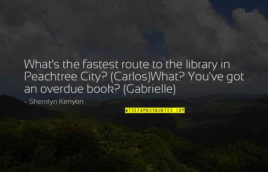 Overdue Book Quotes By Sherrilyn Kenyon: What's the fastest route to the library in