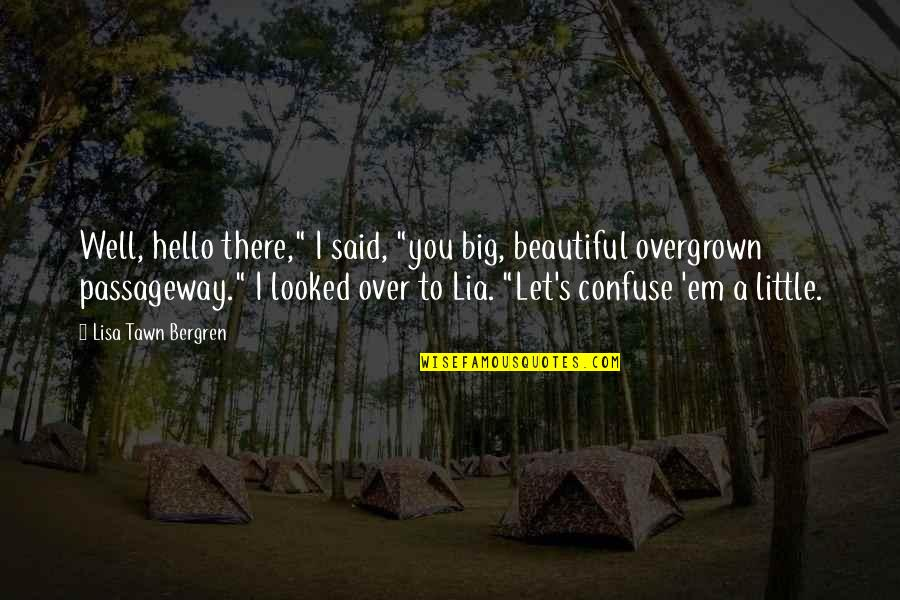 """Overgrown Quotes By Lisa Tawn Bergren: Well, hello there,"""" I said, """"you big, beautiful"""