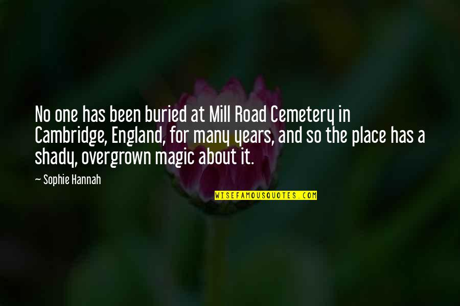 Overgrown Quotes By Sophie Hannah: No one has been buried at Mill Road