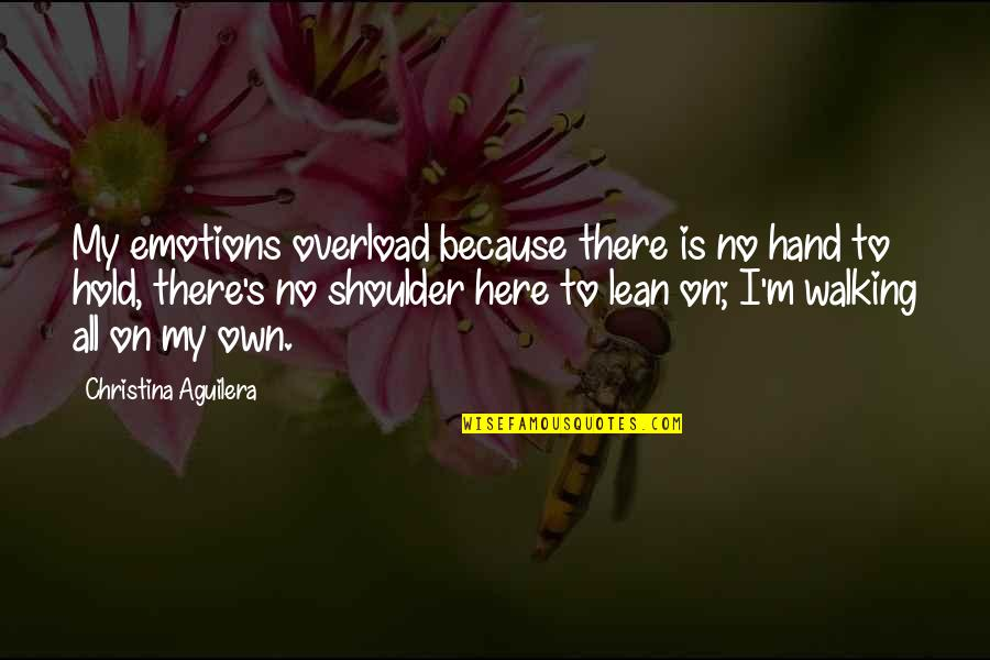 Overload Quotes By Christina Aguilera: My emotions overload because there is no hand