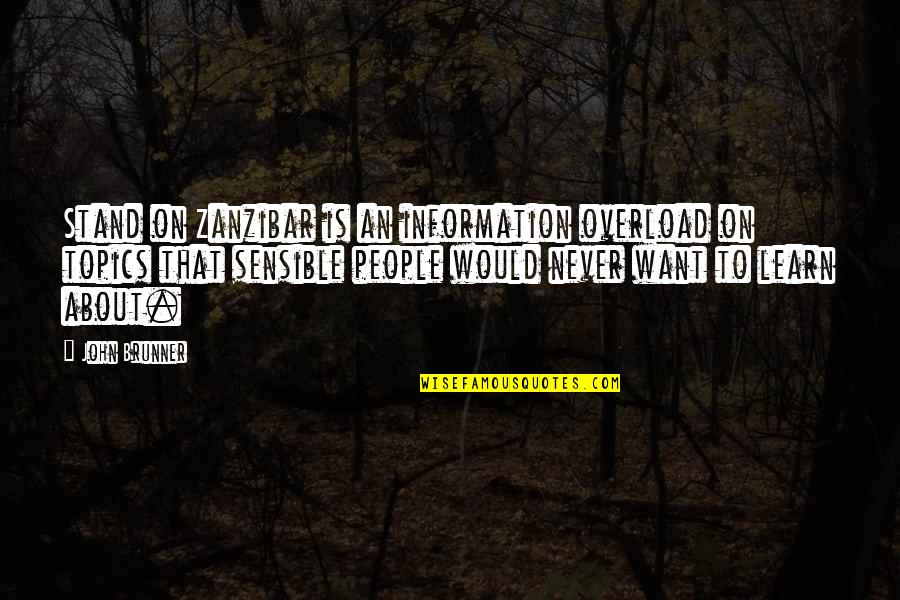 Overload Quotes By John Brunner: Stand on Zanzibar is an information overload on