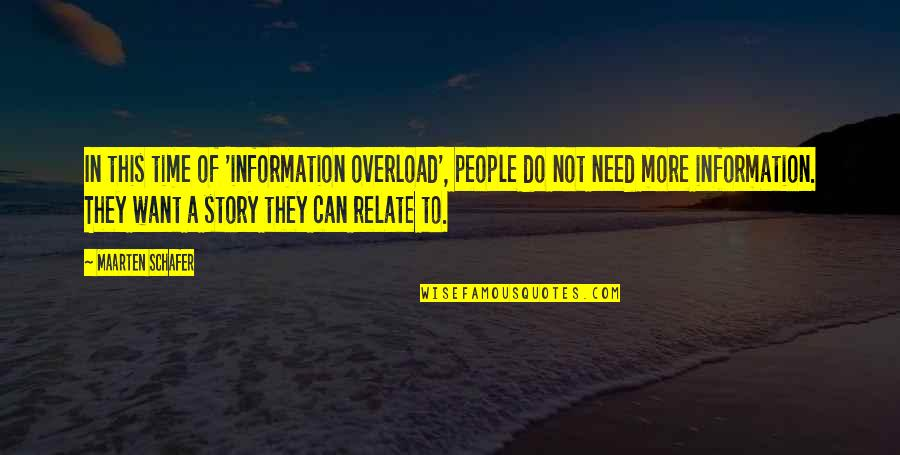 Overload Quotes By Maarten Schafer: In this time of 'information overload', people do