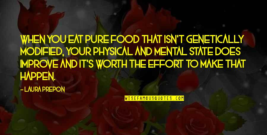 Overprocessed Quotes By Laura Prepon: When you eat pure food that isn't genetically