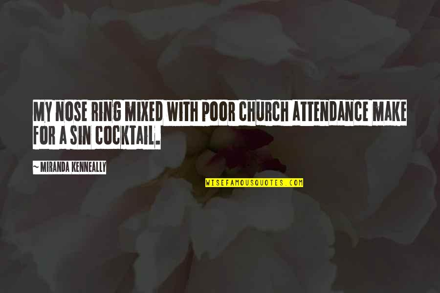 Overquoted Quotes By Miranda Kenneally: My nose ring mixed with poor church attendance