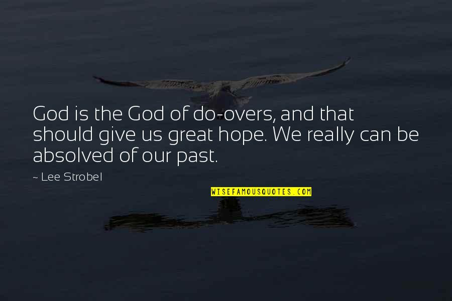 Overs Quotes By Lee Strobel: God is the God of do-overs, and that