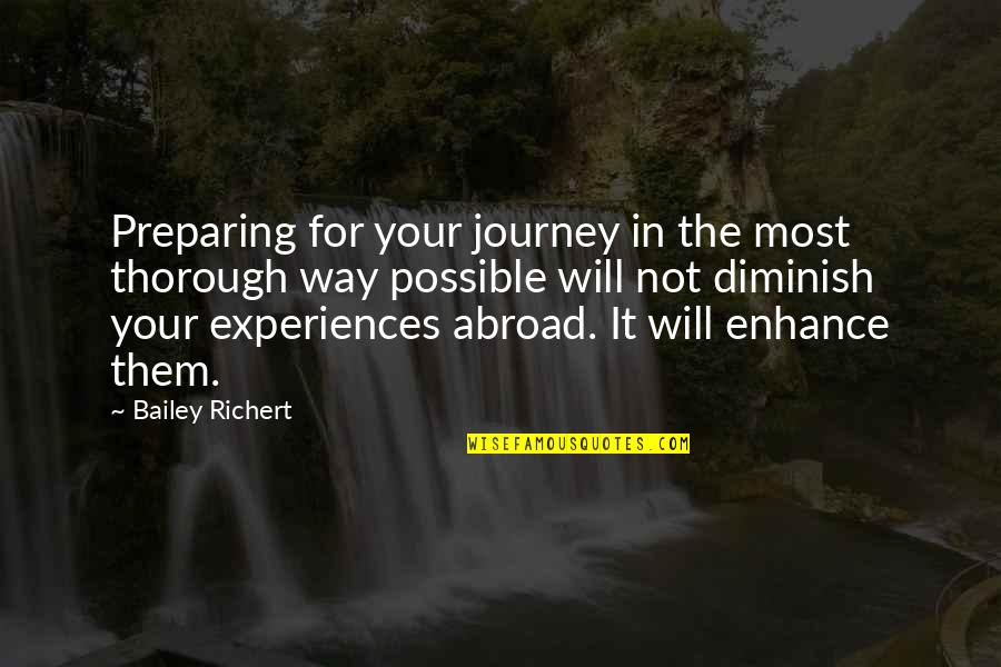Overseas Experience Quotes By Bailey Richert: Preparing for your journey in the most thorough