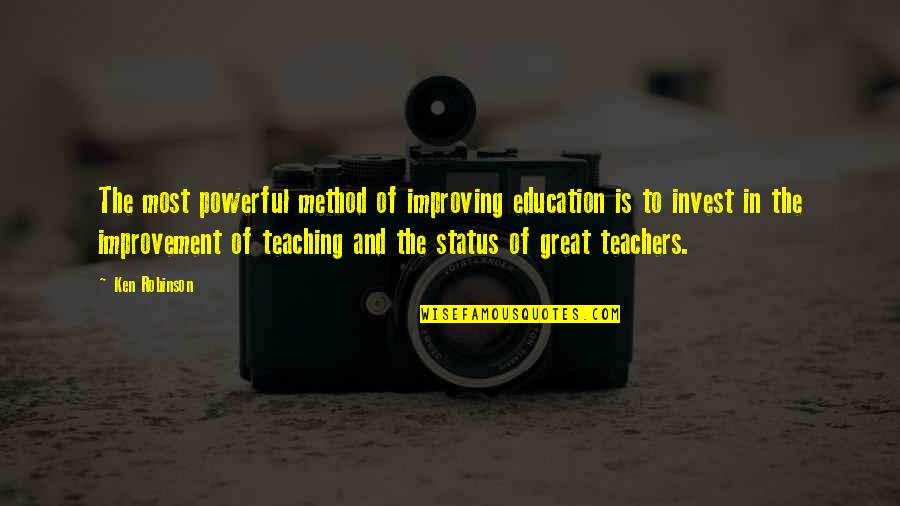 Oversubscribed Quotes By Ken Robinson: The most powerful method of improving education is