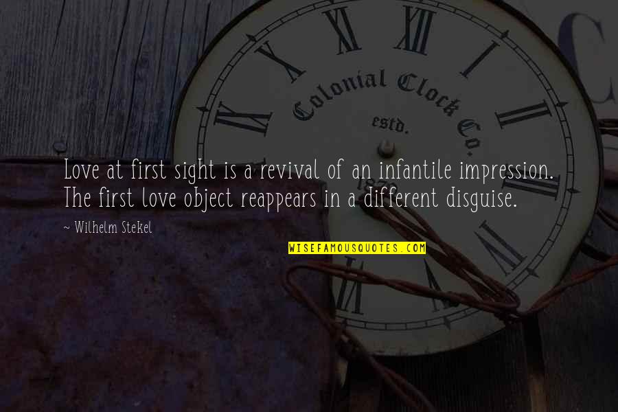 Oversubscribed Quotes By Wilhelm Stekel: Love at first sight is a revival of