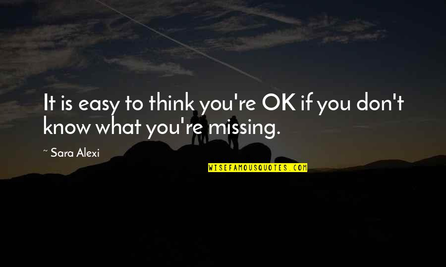 Overthinking Things Tumblr Quotes By Sara Alexi: It is easy to think you're OK if