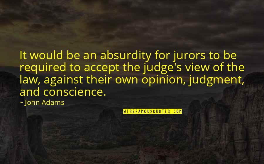 Overtip Quotes By John Adams: It would be an absurdity for jurors to