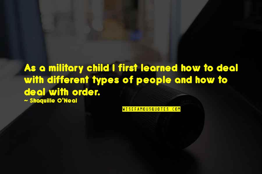 O'wanda Quotes By Shaquille O'Neal: As a military child I first learned how