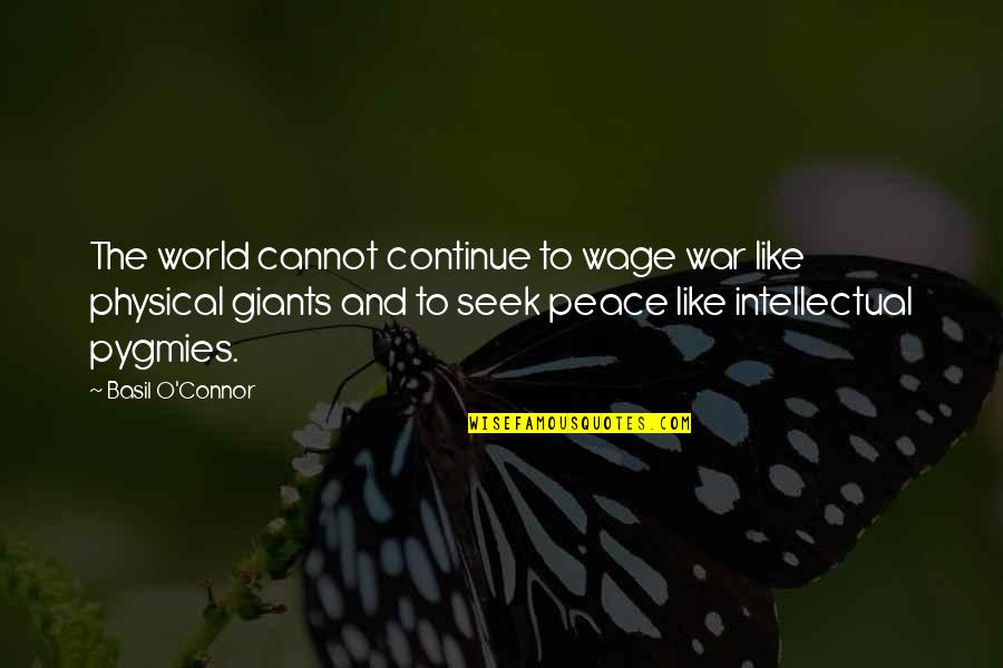 O'war Quotes By Basil O'Connor: The world cannot continue to wage war like
