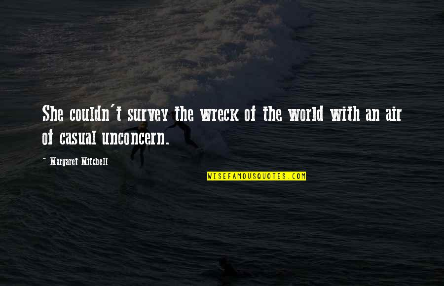O'war Quotes By Margaret Mitchell: She couldn't survey the wreck of the world