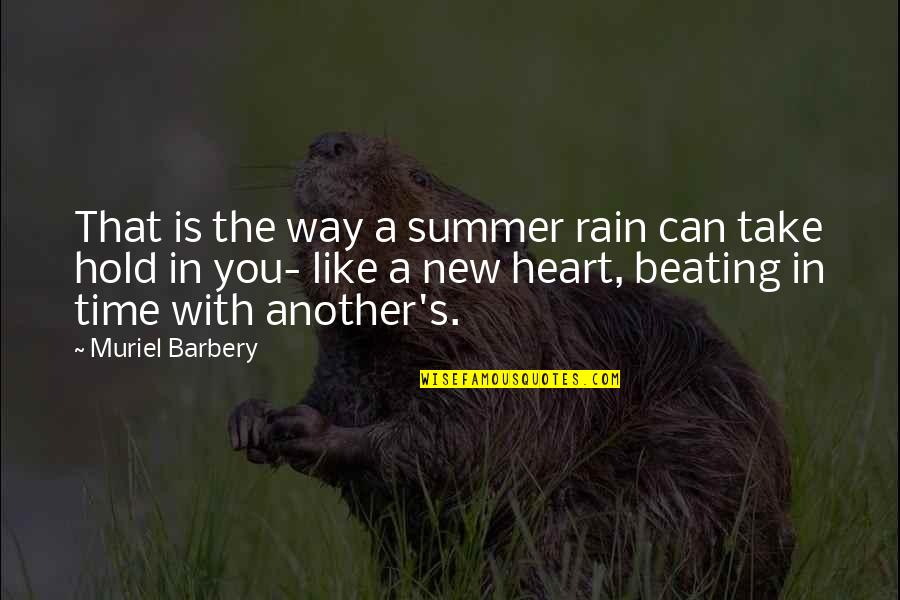 Owernship Quotes By Muriel Barbery: That is the way a summer rain can