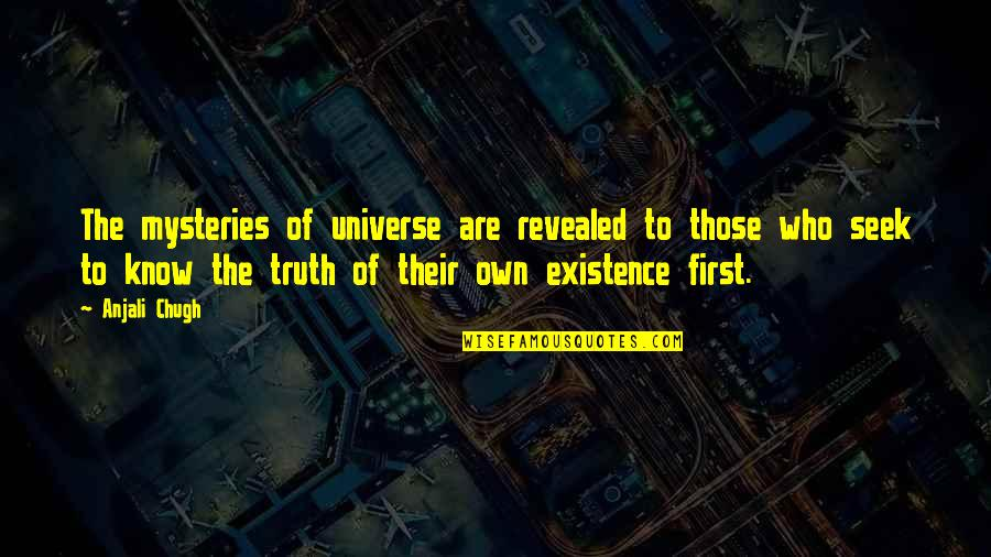 Own Life Quotes By Anjali Chugh: The mysteries of universe are revealed to those