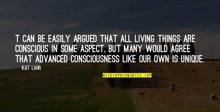Own Life Quotes By Kat Lahr: t can be easily argued that all living