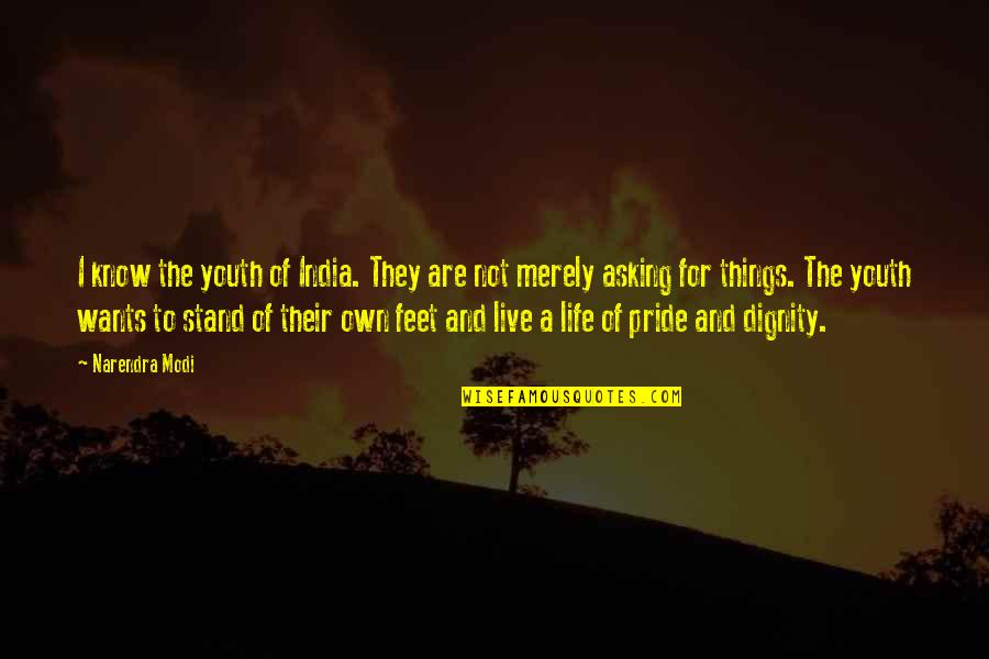 Own Life Quotes By Narendra Modi: I know the youth of India. They are