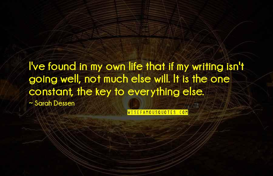 Own Life Quotes By Sarah Dessen: I've found in my own life that if
