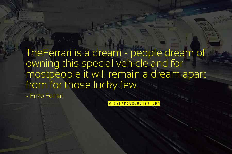Owning A Ferrari Quotes By Enzo Ferrari: TheFerrari is a dream - people dream of