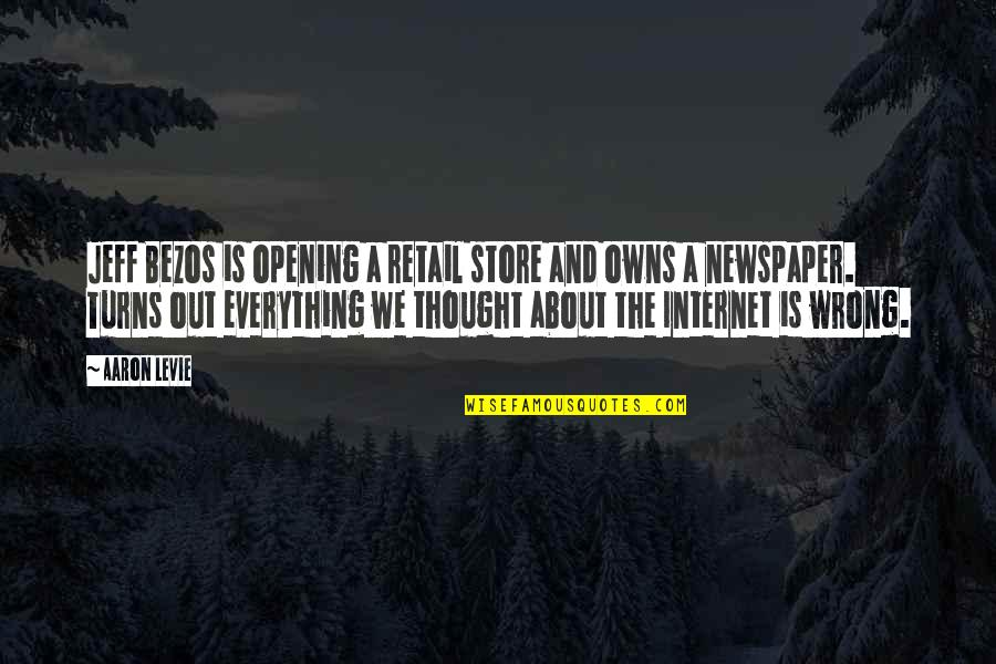 Owns Quotes By Aaron Levie: Jeff Bezos is opening a retail store and
