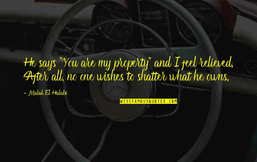 """Owns Quotes By Malak El Halabi: He says """"You are my property"""" and I"""