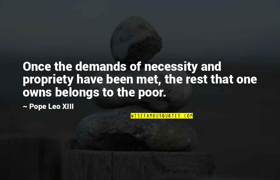 Owns Quotes By Pope Leo XIII: Once the demands of necessity and propriety have